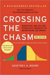Geoffrey Moore : Crossing the Chasm