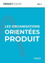 Thiga - organisations orientées produit